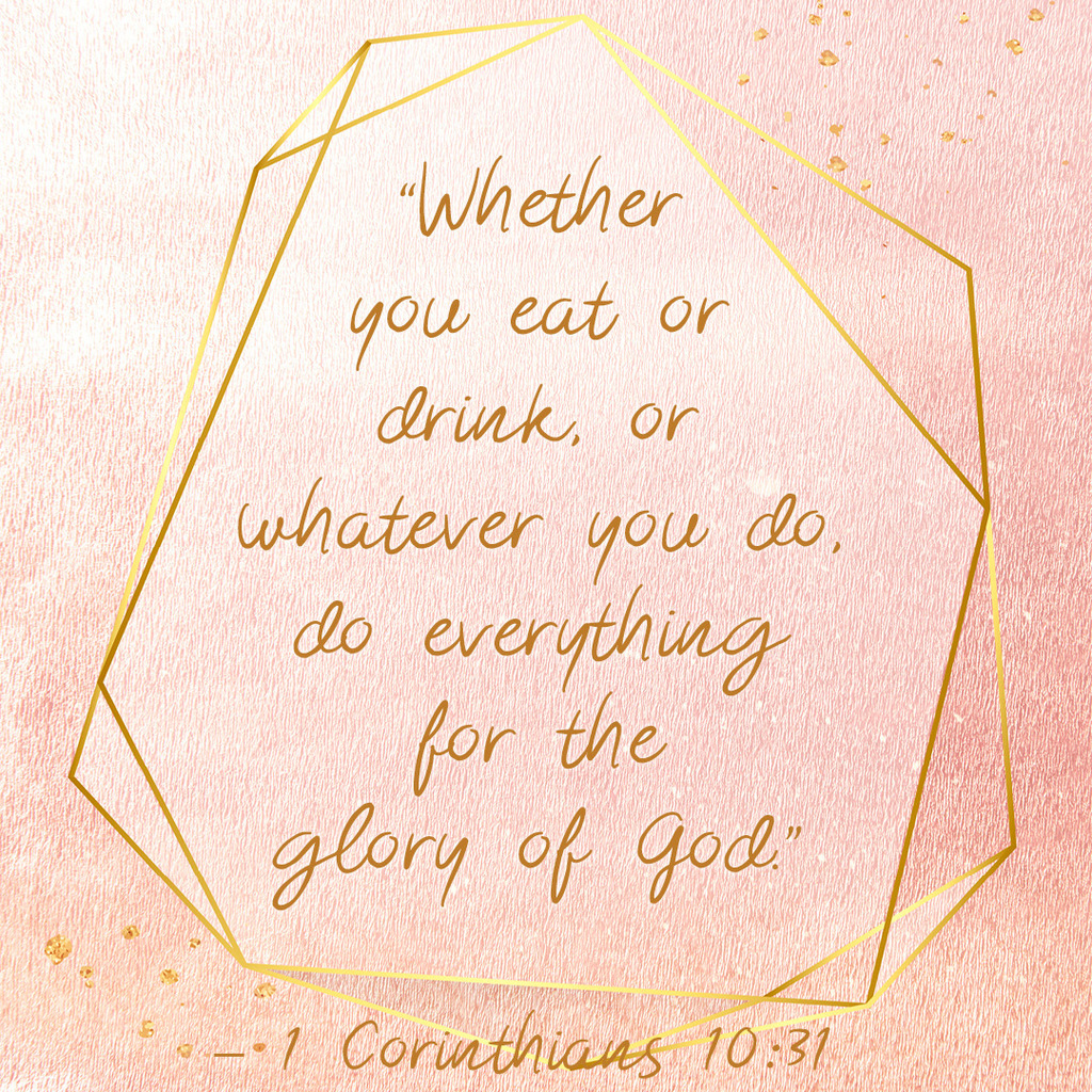 Do everything for the glory of God